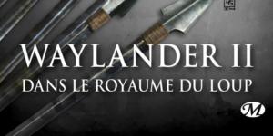 Drenaï, tome 5 : Waylander 2 – David Gemmell