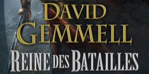 Reine des batailles – David Gemmell