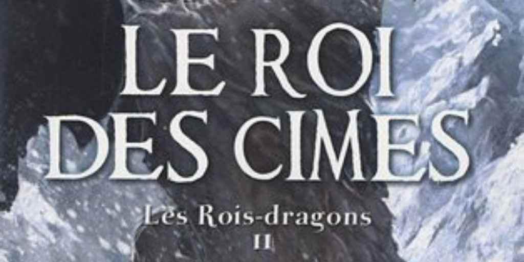 Rois-Dragons (Les), tome 2 : Le Roi des Cimes – Stephen Deas