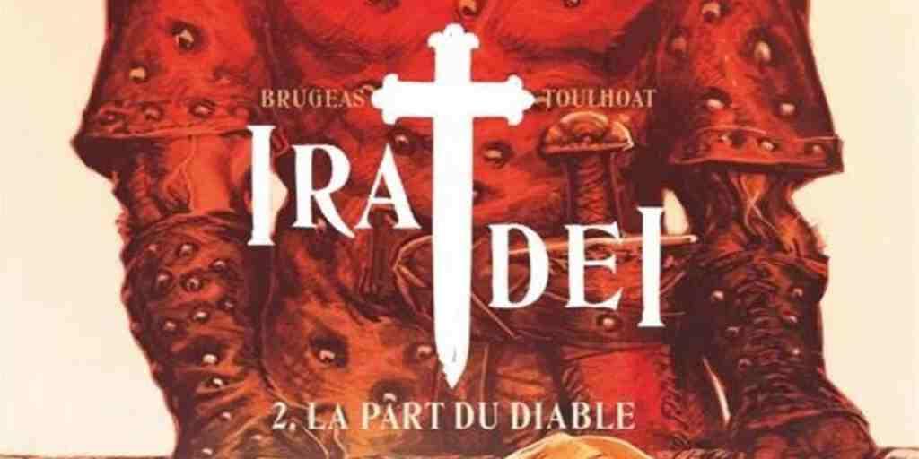 Ira Dei, tome 2 : La Part du Diable – Vincent Brugeas et Ronan Toulhoat