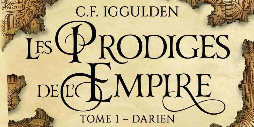 Prodiges de l'Empire (les), tome 1 : Darien – Conn Iggulden