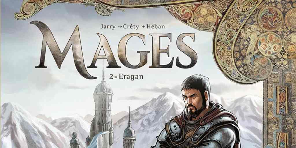 Mages, tome 2 : Eragan – Nicolas Jarry et Stéphane Créty