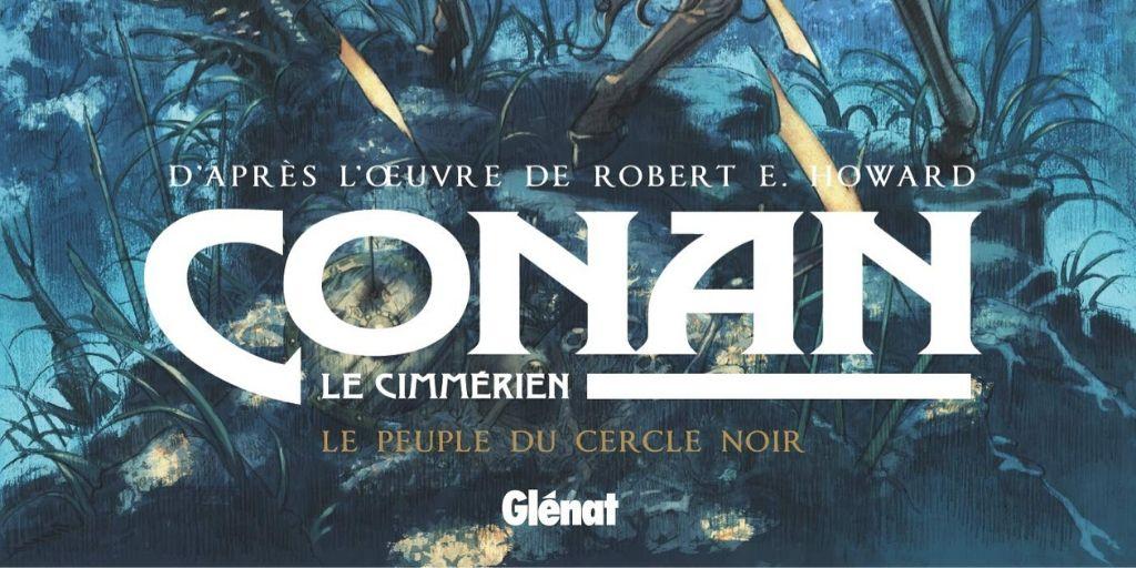 Conan le Cimmérien, tome 8 : Le Peuple du Cercle Noir – Sylvain Runberg et Jae Kwang Park