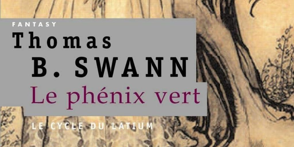 Cycle du Latium (Le), tome 1 : Le Phénix vert – Thomas-Burnett Swann
