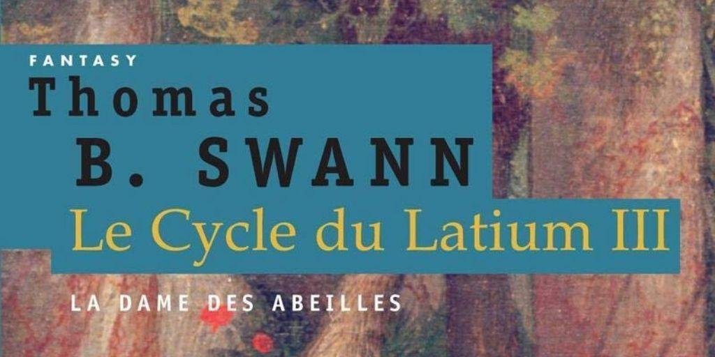 Cycle du Latium (Le), tome 3 : La Dame des abeilles – Thomas-Burnett Swann