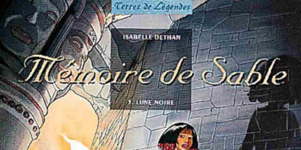 Mémoire de Sable, tome 3 : Lune Noire – Isabelle Dethan