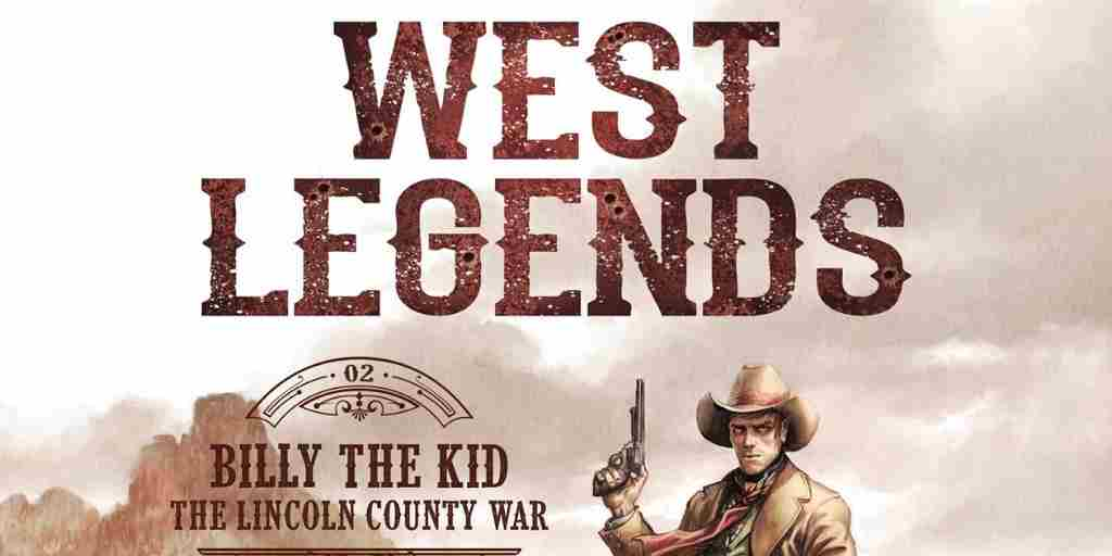 West Legends, tome 2: Billy the Kid – The Lincoln County War – Christophe Bec, Fucio Leoni et Emanuela Negrin
