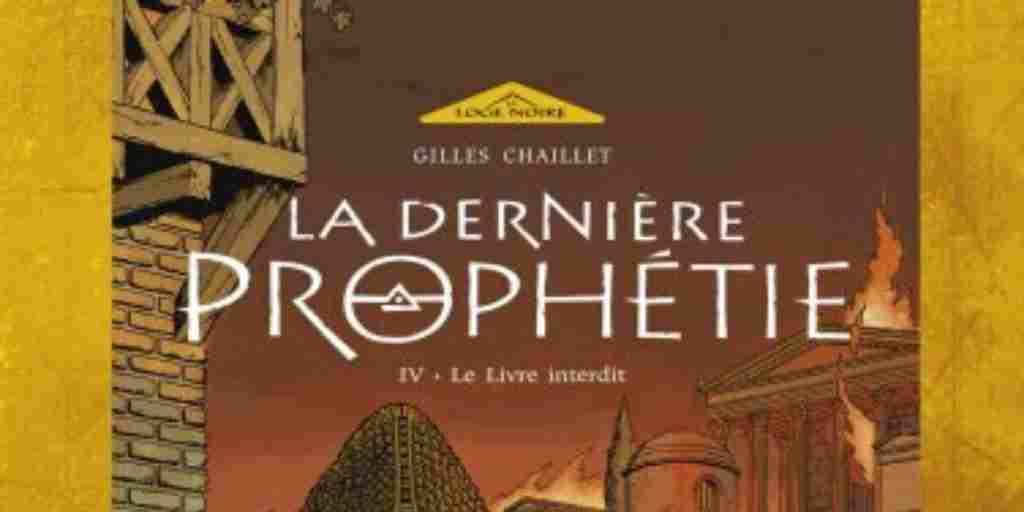 Dernière Prophétie (La), tome 4 : Le Livre maudit – Gilles Chaillet